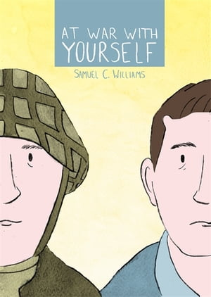 At War with Yourself A Comic about Post-Traumatic Stress and the Military