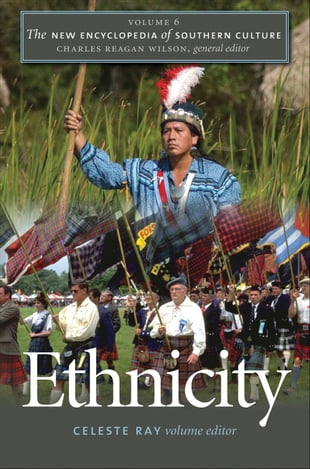 The New Encyclopedia of Southern Culture: Volume 6: Ethnicity
