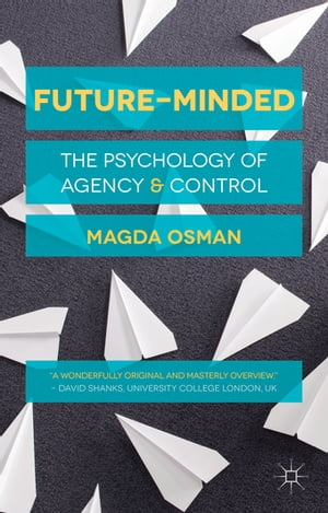 Future-Minded The Psychology of Agency and Control