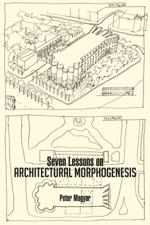 Seven Lessons on ARCHITECTURAL MORPHOGENESIS