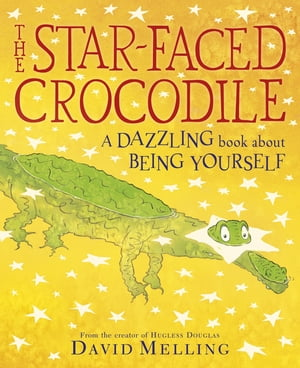 The Star-faced Crocodile A dazzling book about being yourself