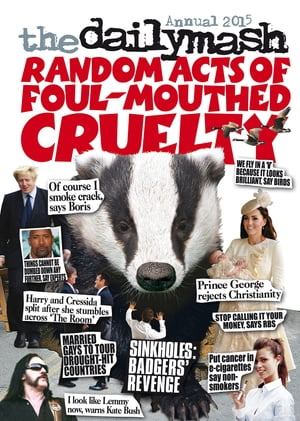 The Daily Mash Annual 2015 Random Acts of Foul-Mouthed Cruelty