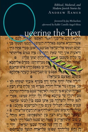 Queering the Text: Biblical,  Medieval and Modern Jewish Stories