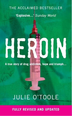 Heroin A true story of drug addiction,  hope and triumph