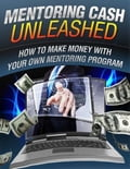 online magazine -  Mentoring Cash Unleashed - How to Make Money With Your Own Mentoring Program
