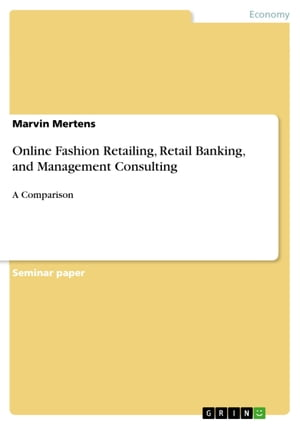 Online Fashion Retailing, Retail Banking, and Management Consulting