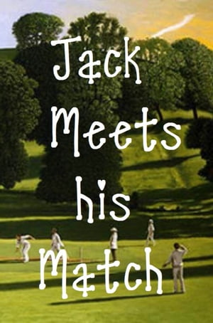 Jack Meets His Match (two Innings,  Unlimited Overs)