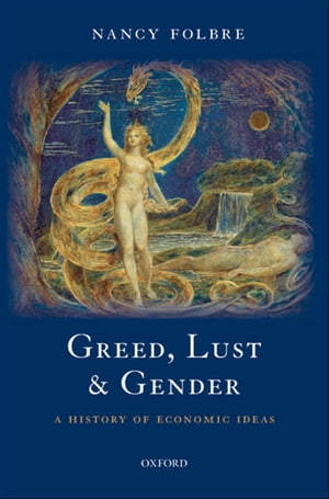 Greed,  Lust and Gender A History of Economic Ideas