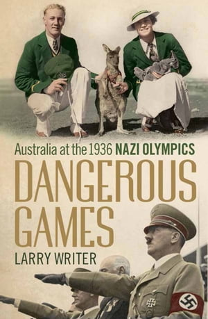 Dangerous Games Australia at the 1936 Nazi Olympics