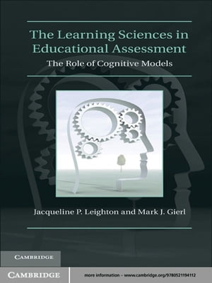 The Learning Sciences in Educational Assessment The Role of Cognitive Models