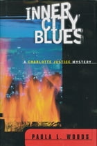 Inner City Blues: A Charlotte Justice Novel (Charlotte Justice Novels) Cover Image