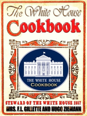 THE WHITE HOUSE COOK BOOK (1887) The Whole Comprising A Comprehensive Cyclopedia Of Information For The Home,  Cooking,  Toilet and Household Recipes,  M