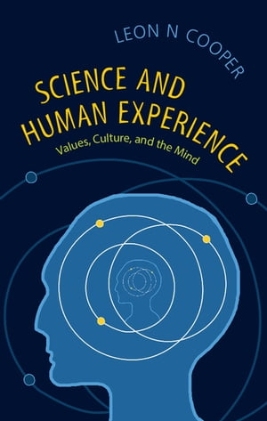 Science and Human Experience Values,  Culture,  and the Mind