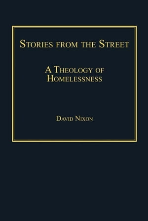 Stories from the Street A Theology of Homelessness