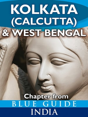 Kolkata (Calcutta) & West Bengal - Blue Guide Chapter