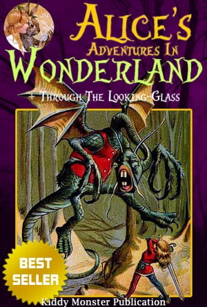Alice's Adventures In Wonderland [Alice In Wonderland] and Through the Looking-Glass By Lewis Carroll With 400+ Illustrations from Various Artists and