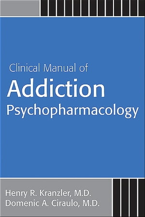 Clinical Manual of Addiction Psychopharmacology