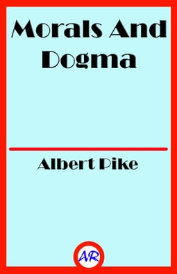 Morals And Dogma (Illustrated)