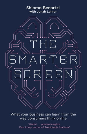 The Smarter Screen What Your Business Can Learn from the Way Consumers Think Online
