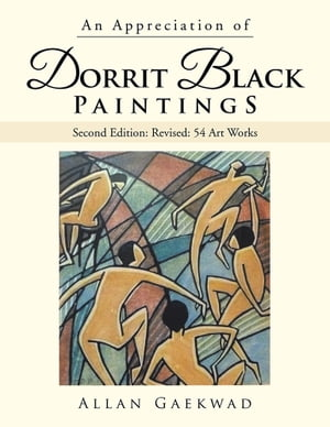 An Appreciation of Dorrit Black Paintings Second Edition: Revised: 54 Art Works