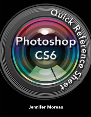 Photoshop CS6 Quick Reference Guide
