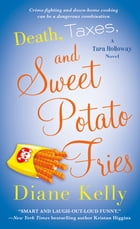 Death, Taxes, and Sweet Potato Fries Cover Image