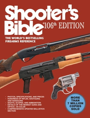 Shooter's Bible,  106th Edition The World's Bestselling Firearms Reference