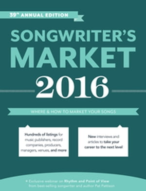 Songwriter's Market 2016 Where & How to Market Your Songs