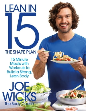 Lean in 15 - The Shape Plan 15 minute meals with workouts to build a strong,  lean body