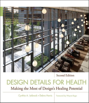 Design Details for Health Making the Most of Design's Healing Potential