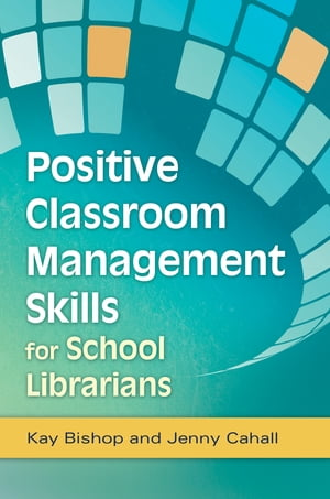 Positive Classroom Management Skills for School Librarians