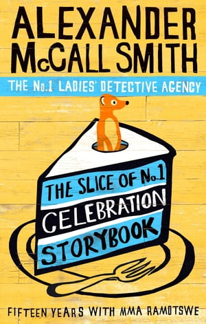 The Slice of No.1 Celebration Storybook Fifteen years with Mma Ramotswe