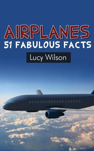Airplanes: 51 Fabulous Facts Fabulous Facts and Pictures for Kids,  #3