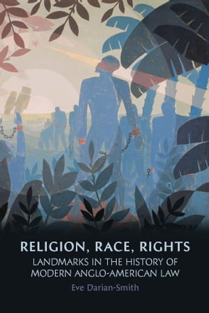 Religion,  Race,  Rights Landmarks in the History of Modern Anglo-American Law