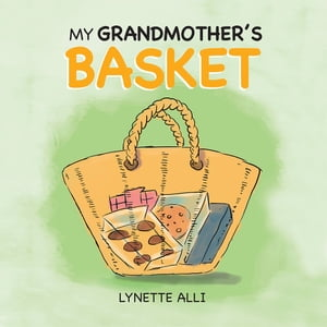 MY GRANDMOTHER?S BASKET