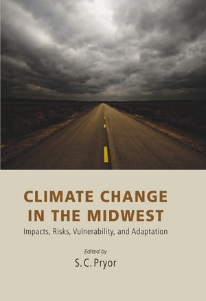 Climate Change in the Midwest Impacts,  Risks,  Vulnerability,  and Adaptation