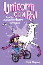 Unicorn on a Roll (Phoebe and Her Unicorn Series Book 2) Cover Image
