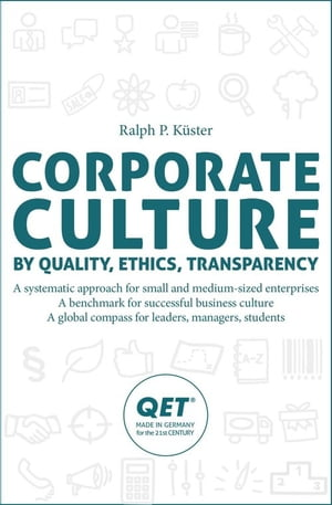 Corporate Culture by quality,  ethics,  transparency