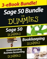 Jane Kelly - Sage 50 For Dummies Three e-book Bundle: Sage 50 For Dummies, Bookkeeping For Dummies and Understanding Business Accounting For Dummies