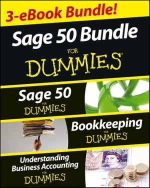 Sage 50 For Dummies Three e-book Bundle: Sage 50 For Dummies, Bookkeeping For Dummies and Understand