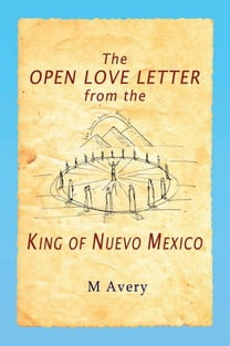 The Open Love Letter from the King of Nuevo Mexico