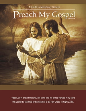 Preach My Gospel A Guide to Missionary Service