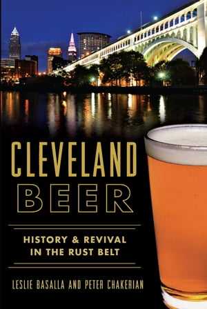 Cleveland Beer History & Revival in the Rust Belt