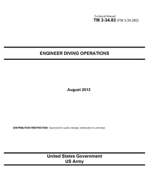 Technical Manual TM 3-23.83 Engineer Diving Operations August 2013