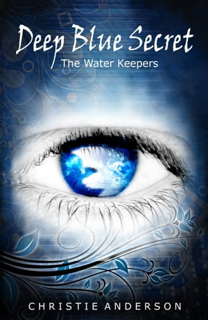 Deep Blue Secret (The Water Keepers,  Book 1)