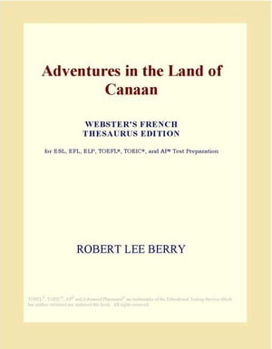 Adventures in the Land of Canaan (Webster's French Thesaurus Edition)