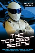 online magazine -  The Top Gear Story - The 100% Unofficial Story of the Most Famous Car Show In The World