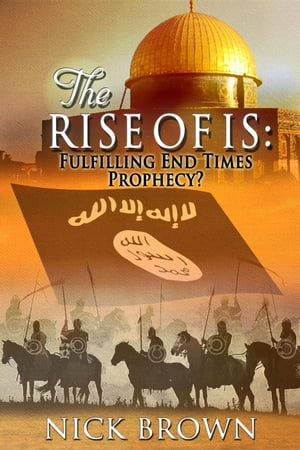 The Rise of IS: Fulfilling End Times Prophecy?