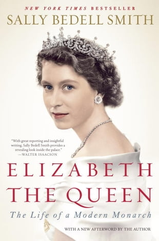 Elizabeth the Queen: The Life of a Modern Monarch: The Life of a Modern Monarch