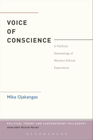 The Voice of Conscience A Political Genealogy of Western Ethical Experience